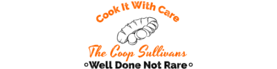 The Coop Sullivans – Cook It With Care, Well Done Not Rare